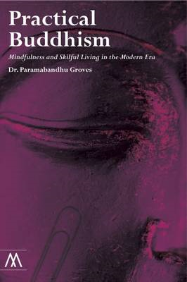 Practical Buddhism: Mindfulness and Skillful Living in the Modern Era (BOK)