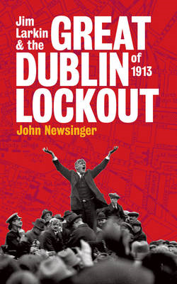 Jim Larkin and the Great Dublin Lockout of 1913 (BOK)