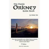 The Peedie Orkney Guide Book: What to Do and See in Orkney (BOK)