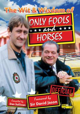 Wit & Wisdom of Only Fools and Horses (BOK)