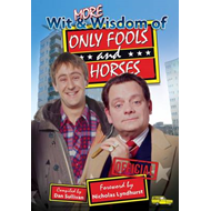 More Wit and Wisdom of Only Fools and Horses (BOK)