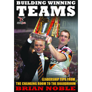 Building Winning Teams: Leadership Tips from the Changing Room to the Board Room (BOK)