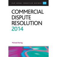 Commercial Dispute Resolution: LPC Guide: 2014 (BOK)