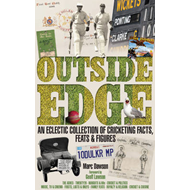 Outside Edge: An Eclectic Collection of Cricketing Facts, Feats & Figures (BOK)
