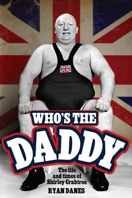 Who's The Daddy?: The Life and Times of Shirley Crabtree (BOK)