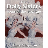 The Dolly Sisters: Icons of the Jazz Age (BOK)