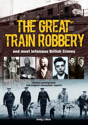 The Great Train Robbery and Most Infamous British Crimes (BOK)