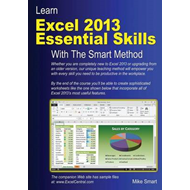 Learn Excel 2013 Essential Skills with The Smart Method: Courseware Tutorial for Self-instruction to (BOK)