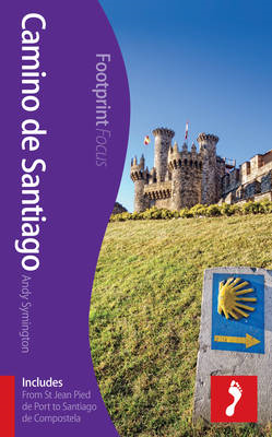 Camino De Santiago Footprint Focus Guide: (includes from St Jean Pied De Port to Santiago De Compost (BOK)