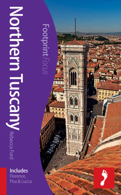 Northern Tuscany Footprint Focus Guide: (includes Florence, Pisa & Lucca) (BOK)
