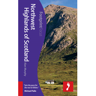 Northwest Highlands of Scotland Footprint Focus Guide: (includes Inverness, Fort William, Glen Coe & (BOK)