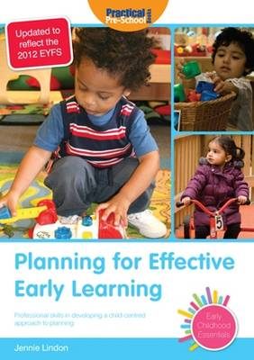 Planning for Effective Early Learning: Professional Skills in Developing a Child-centred Approach to (BOK)