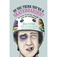 So You Think You're a Skateboarder (BOK)