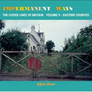 Impermanent Ways: The Closed Lines of Britain - Eastern Coun (BOK)