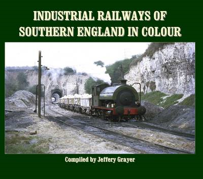 Industrial Railways of Southern England in Colour (BOK)