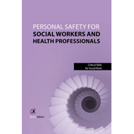 Personal Safety for Social Workers and Health Professionals (BOK)