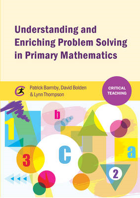 Understanding and Enriching Problem Solving in Primary Mathe (BOK)