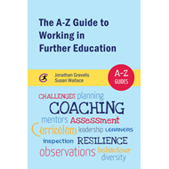 A-Z Guide to Working in Further Education (BOK)