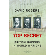 Top Secret: British Boffins in World War One (BOK)