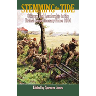 Stemming the Tide: Officers and Leadership in the British Expeditionary Force 1914 (BOK)