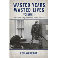 Wasted Years, Wasted Lives Volume 1 (BOK)