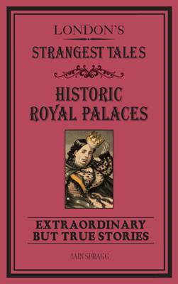 London's Strangest Tales: Historic Royal Palaces (BOK)