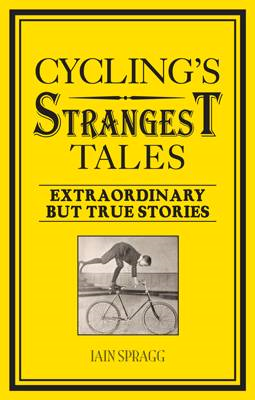 Cycling's Strangest Tales (BOK)