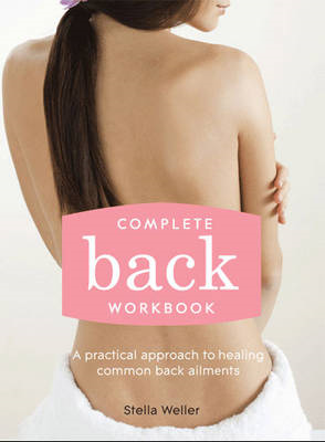 Complete Back Workbook: A practical approach to healing common back ailments (BOK)