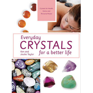 Everyday Crystals for a Better Life: Crystals for health, home and personal power (BOK)
