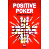 Positive Poker: A Modern Psychological Approach to Mastering Your Mental Game (BOK)