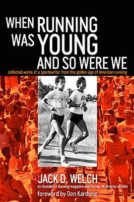 When Running Was Young and So Were We (BOK)