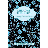 Ahead of the Curve: The Secret Library (BOK)