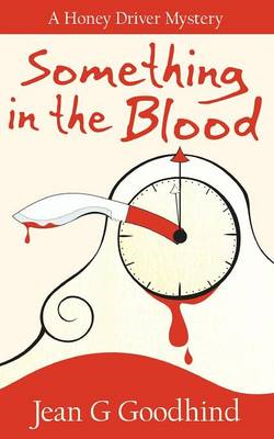 Something in the Blood: A Honey Driver Murder Mystery (BOK)