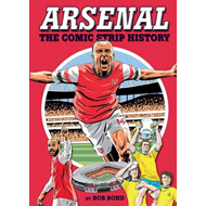 Arsenal!: The Comic Strip History (BOK)