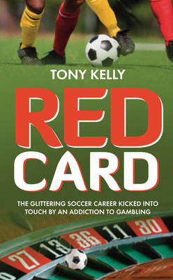Red Card: The Soccer Star Who Lost it All to Gambling (BOK)