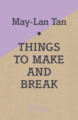 Things to Make and Break (BOK)