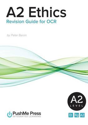 A2 Ethics: Revision Guide for OCR (BOK)