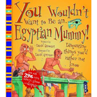 You Wouldn't Want To Be An Egyptian Mummy! (BOK)