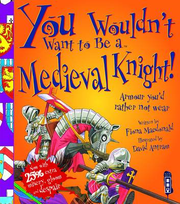 You Wouldn't Want To Be A Medieval Knight! (BOK)