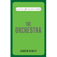 Orchestra (Classic FM Handy Guides) (BOK)