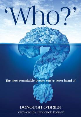 Who?: The Most Remarkable People You've Never Heard of (BOK)