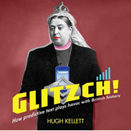 Glitzch!: How Predictive Text Plays Havoc with British History (BOK)