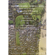Transforming townscapes: From Burh to Borough: The Archaeology of Wallingford, AD 800-1400 (BOK)