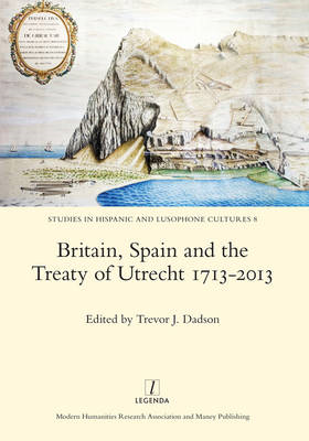 Britain, Spain and the Treaty of Utrecht 1713-2013 (BOK)