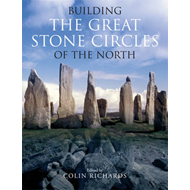 Building the Great Stone Circles of the North (BOK)