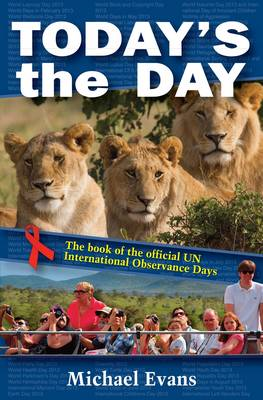 Today's the Day: The Book of the Official International Observance Days (BOK)