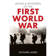 Myths and Mysteries of the First World War (BOK)