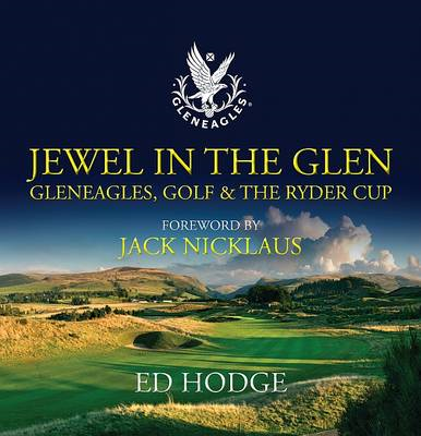 Jewel in the Glen: Gleneagles, Golf and the Ryder Cup (BOK)