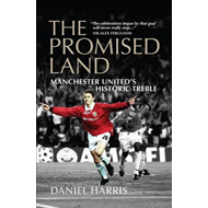 The Promised Land: Manchester United's Historic Treble (BOK)