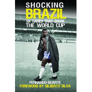 Shocking Brazil: Six Games That Shook the World Cup (BOK)